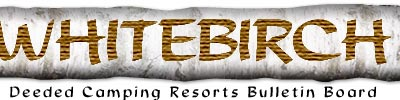 Whitebirch - Deeded Camping Resorts Bulletin Board